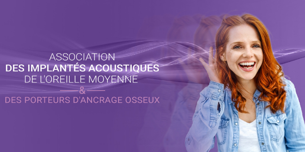 Création de la 1re association des implantés acoustiques de l'oreille moyenne et des porteurs d'ancrage osseux